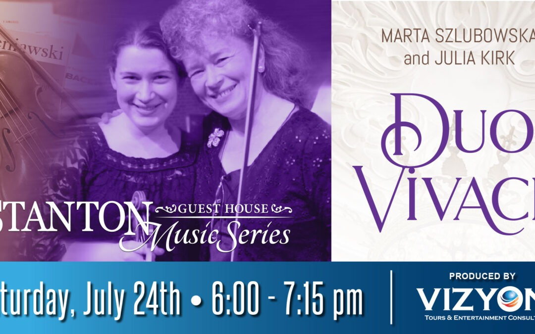 Duo Vivace: part of the Stanton Guest House Music Series | July 24, 2021 starting at 6:00 pm | Tickets $20 each